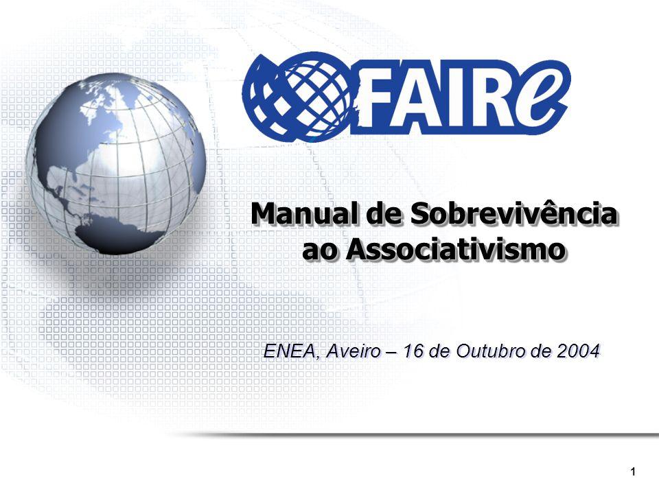1 Manual de Sobrevivência ao Associativismo ENEA, Aveiro – 16 de Outubro de 2004