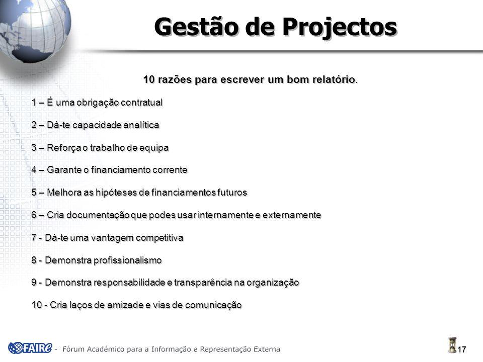 17 Gestão de Projectos 10 razões para escrever um bom relatório.