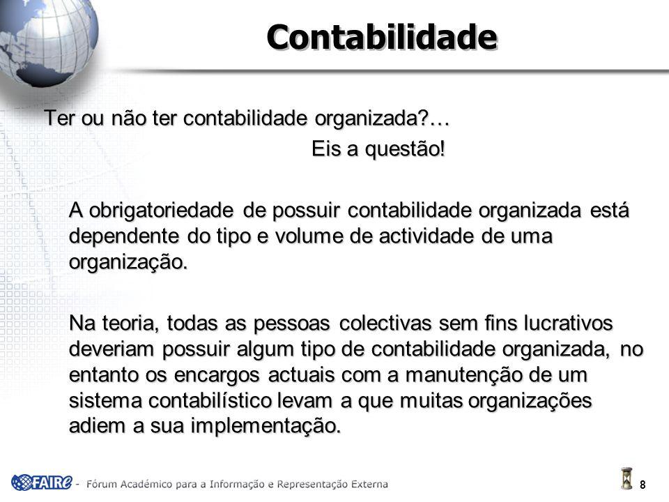 8 Contabilidade Ter ou não ter contabilidade organizada … Eis a questão.