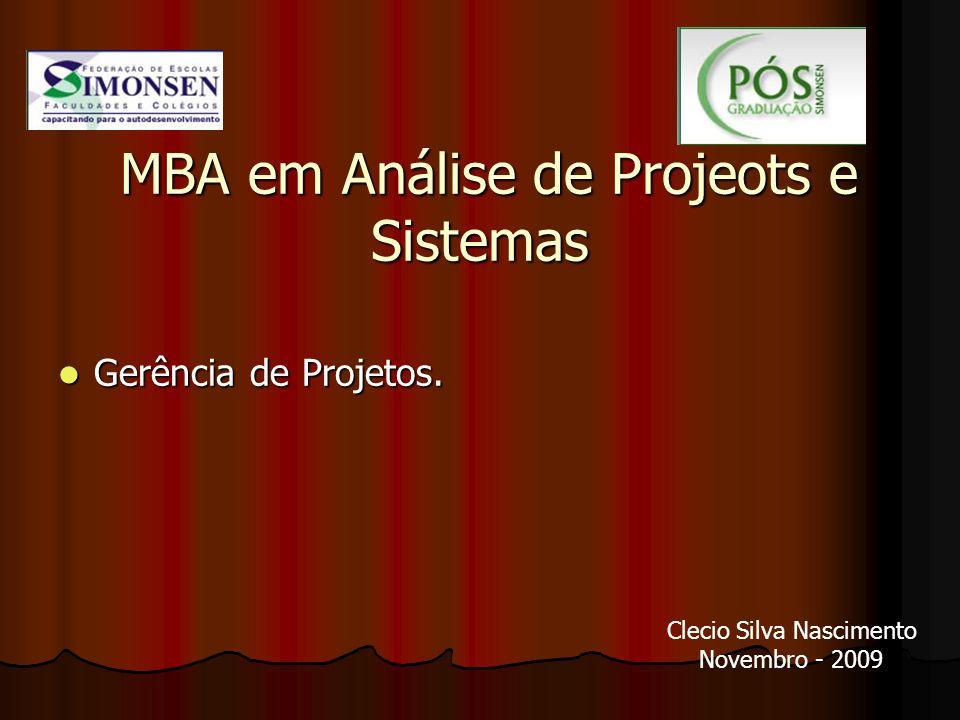 MBA em Análise de Projeots e Sistemas MBA em Análise de Projeots e Sistemas Gerência de Projetos. Gerência de Projetos. Clecio Silva Nascimento Novemb