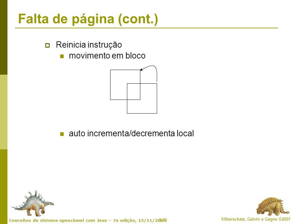 9.13 Silberschatz, Galvin e Gagne ©2007 Conceitos de sistema opeacional com Java – 7a edição, 15/11/2006 Falta de página (cont.) Reinicia instrução mo