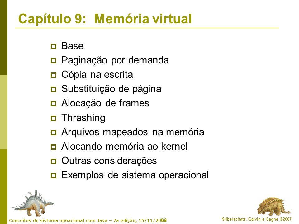 9.53 Silberschatz, Galvin e Gagne ©2007 Conceitos de sistema opeacional com Java – 7a edição, 15/11/2006 Arquivos mapeados na memória