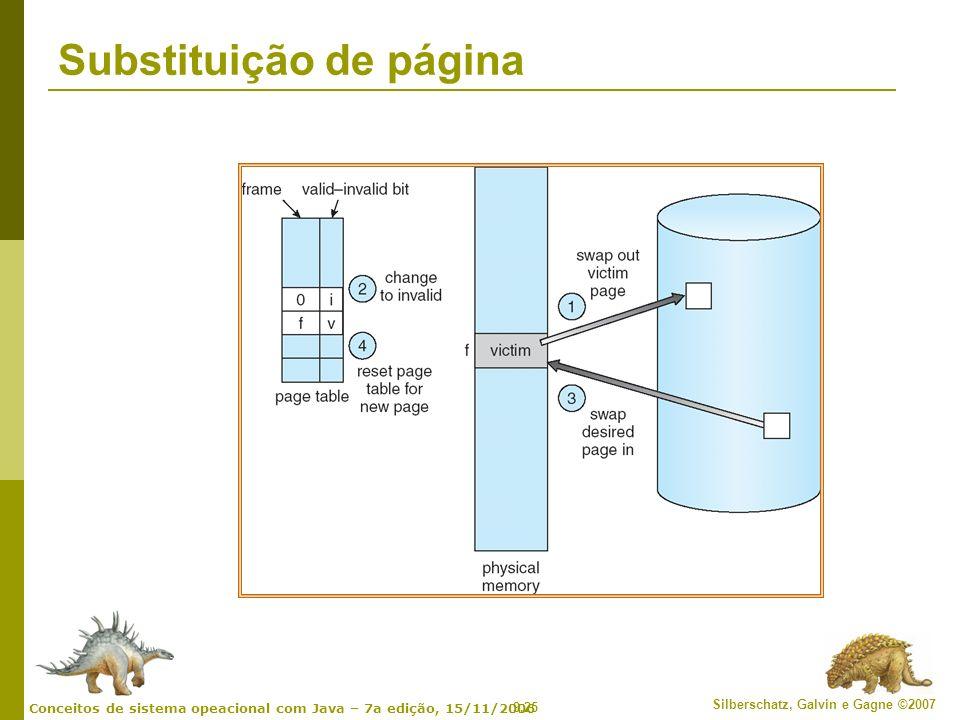 9.25 Silberschatz, Galvin e Gagne ©2007 Conceitos de sistema opeacional com Java – 7a edição, 15/11/2006 Substituição de página