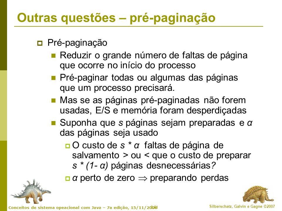 9.61 Silberschatz, Galvin e Gagne ©2007 Conceitos de sistema opeacional com Java – 7a edição, 15/11/2006 Outras questões – pré-paginação Pré-paginação