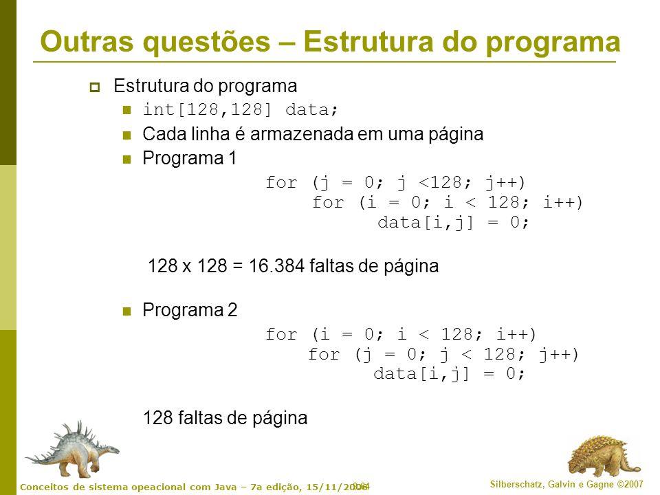 9.64 Silberschatz, Galvin e Gagne ©2007 Conceitos de sistema opeacional com Java – 7a edição, 15/11/2006 Outras questões – Estrutura do programa Estru