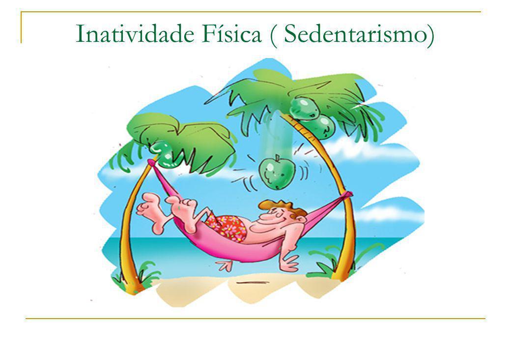 Inatividade Física ( Sedentarismo)