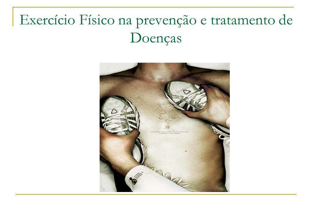 Exercício Físico na prevenção e tratamento de Doenças