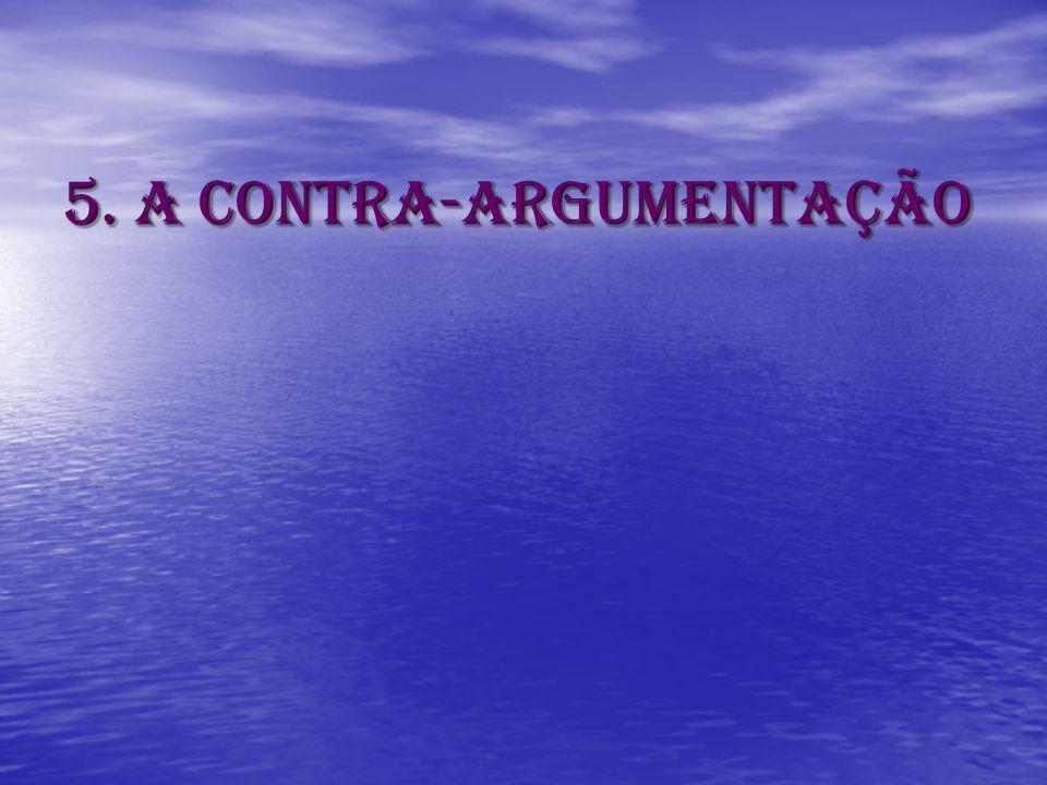 5. A contra-argumentação