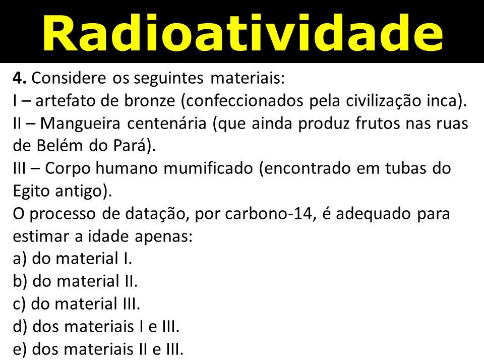 4.Considere os seguintes materiais: I – artefato de bronze (confeccionados pela civilização inca).