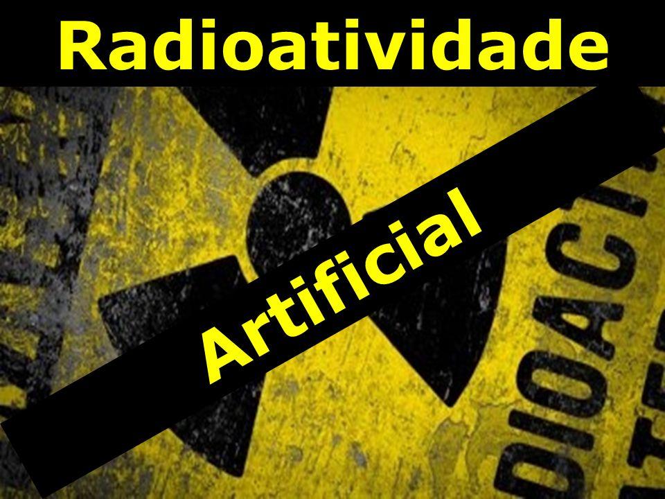 Radioatividade Artificial