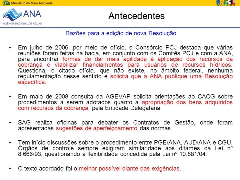 Antecedentes Razões para a edição de nova Resolução Em julho de 2006, por meio de ofício, o Consórcio PCJ destaca que várias reuniões foram feitas na