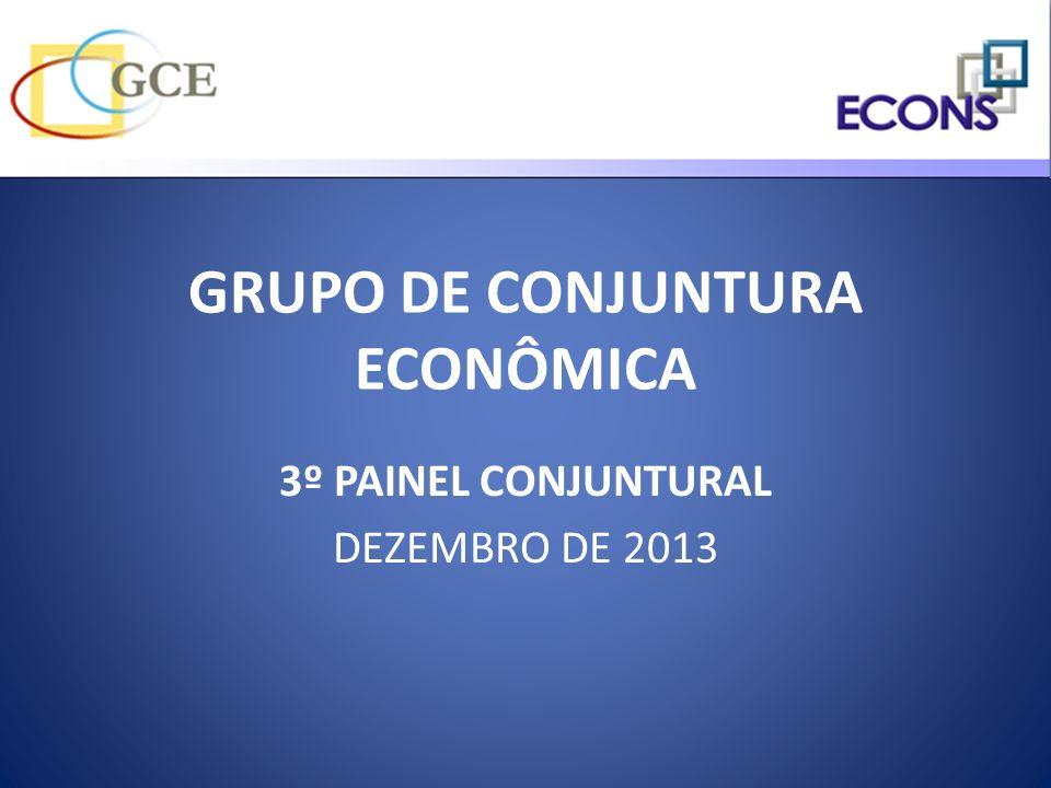 GRUPO DE CONJUNTURA ECONÔMICA 3º PAINEL CONJUNTURAL DEZEMBRO DE 2013