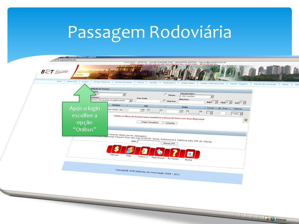Passagem Rodoviária Após o login escolher a opção Onibus