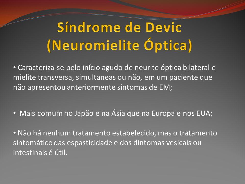 Caracteriza-se pelo início agudo de neurite óptica bilateral e mielite transversa, simultaneas ou não, em um paciente que não apresentou anteriormente