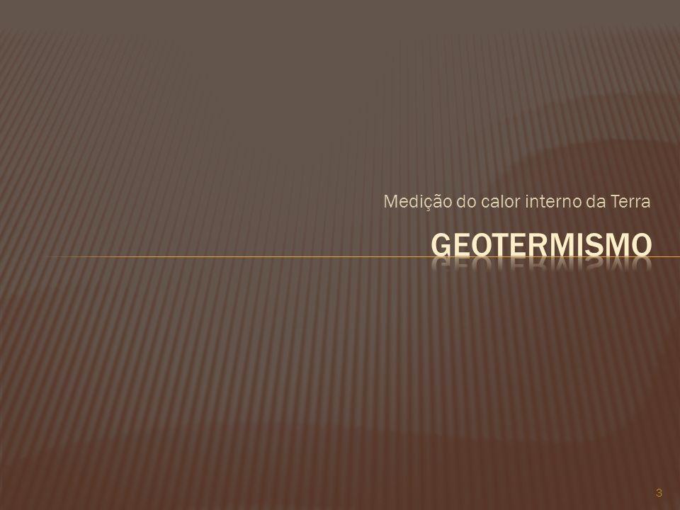 GRADIENTE GEOTÉRMICOGRAU GEOTÉRMICO Aumento da temperatura com a profundidade.
