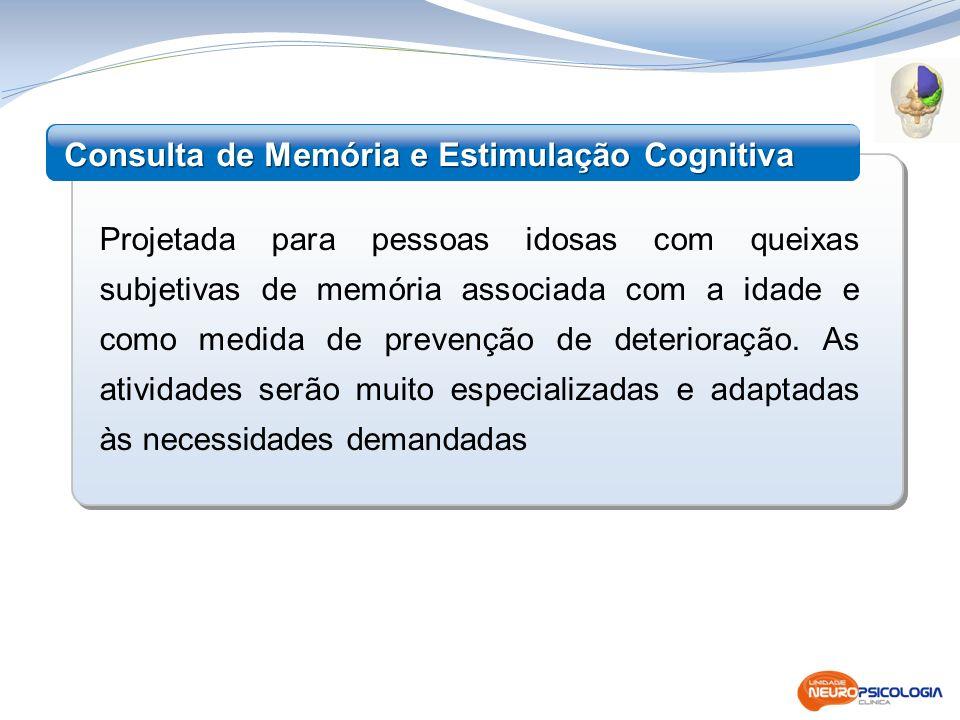 Projetada para pessoas idosas com queixas subjetivas de memória associada com a idade e como medida de prevenção de deterioração. As atividades serão