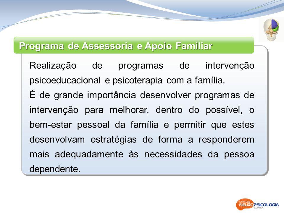 Realização de programas de intervenção psicoeducacional e psicoterapia com a família. É de grande importância desenvolver programas de intervenção par
