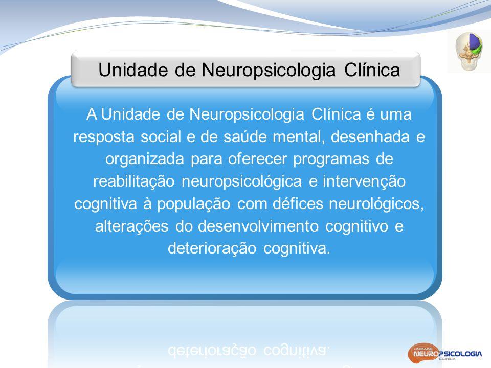 A Unidade de Neuropsicologia Clinica tem como principal objetivo promover um serviço especializado voltado para a avaliação e reabilitação de pacientes neurológicos, envolvendo as disfunções cognitivas associadas com as diversas patologias que afetam o sistema nervoso central.