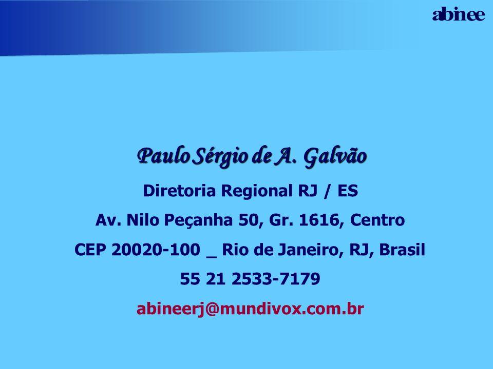 Paulo Sérgio de A. Galvão Diretoria Regional RJ / ES Av. Nilo Peçanha 50, Gr. 1616, Centro CEP 20020-100 _ Rio de Janeiro, RJ, Brasil 55 21 2533-7179