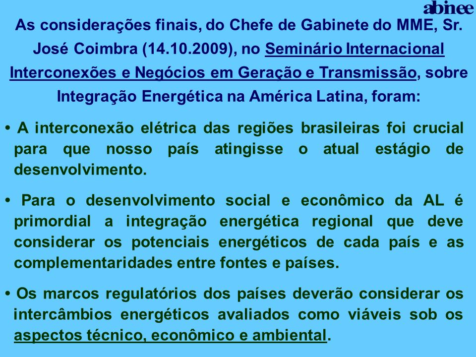 A interconexão elétrica das regiões brasileiras foi crucial para que nosso país atingisse o atual estágio de desenvolvimento. Para o desenvolvimento s