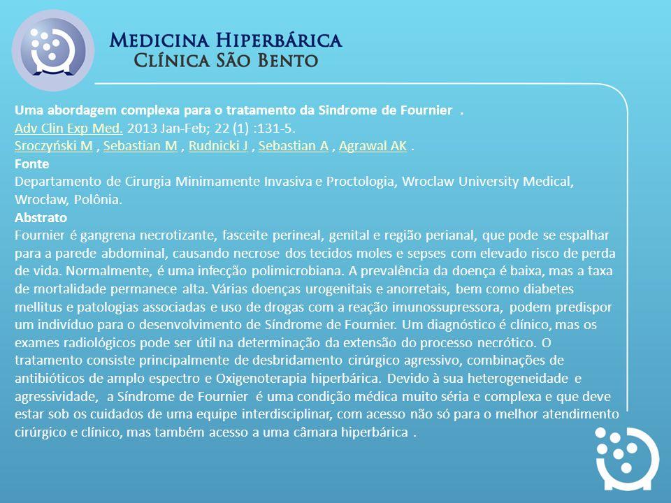 Uma abordagem complexa para o tratamento da Sindrome de Fournier. Adv Clin Exp Med.Adv Clin Exp Med. 2013 Jan-Feb; 22 (1) :131-5. Sroczyński MSroczyńs