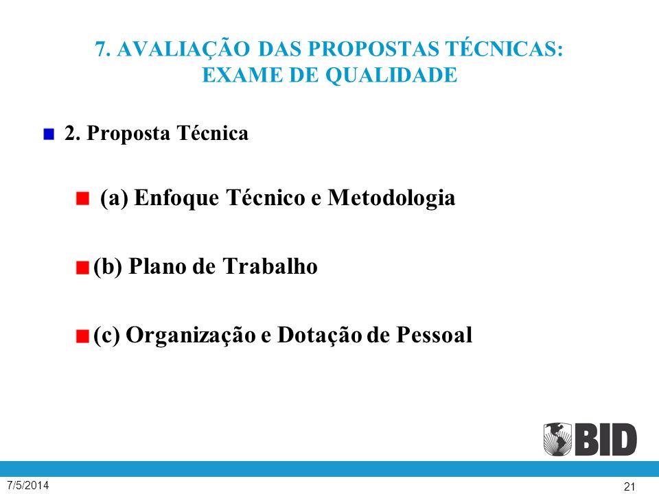7/5/2014 21 7.AVALIAÇÃO DAS PROPOSTAS TÉCNICAS: EXAME DE QUALIDADE 2.