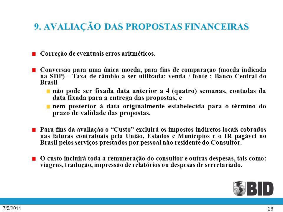 7/5/2014 26 9.AVALIAÇÃO DAS PROPOSTAS FINANCEIRAS Correção de eventuais erros aritméticos.