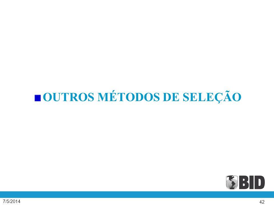 7/5/2014 42 OUTROS MÉTODOS DE SELEÇÃO