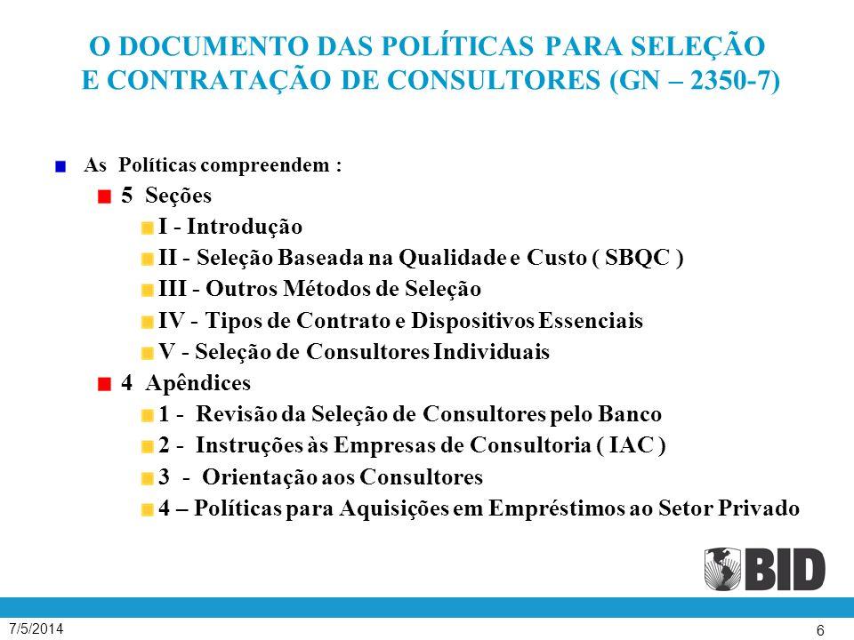 7/5/2014 7 A SELEÇÃO BASEADA EM QUALIDADE E CUSTO (SBQC) O PROCESSO DE SELEÇÃO INCLUI AS 11 (ONZE) ETAPAS SEGUINTES: 1.