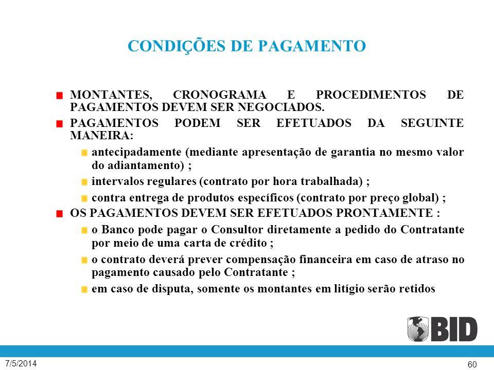 7/5/2014 60 CONDI Ç ÕES DE PAGAMENTO MONTANTES, CRONOGRAMA E PROCEDIMENTOS DE PAGAMENTOS DEVEM SER NEGOCIADOS.
