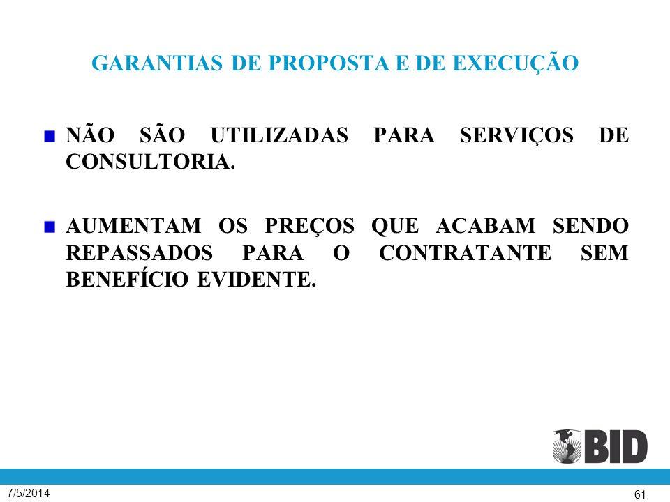7/5/2014 61 GARANTIAS DE PROPOSTA E DE EXECUÇÃO NÃO SÃO UTILIZADAS PARA SERVIÇOS DE CONSULTORIA.