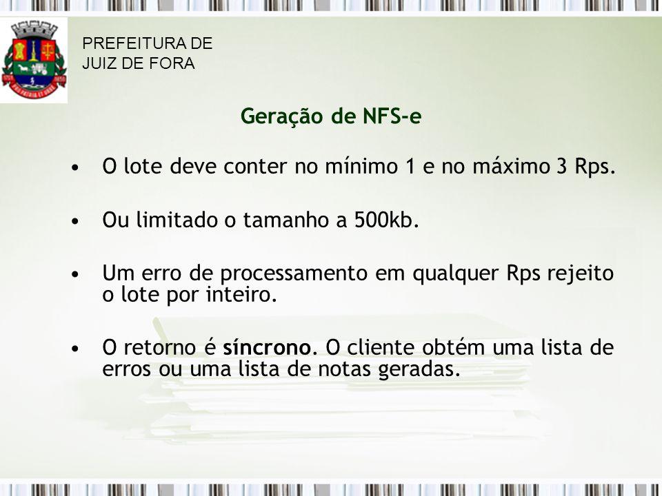 Geração de NFS-e O lote deve conter no mínimo 1 e no máximo 3 Rps.