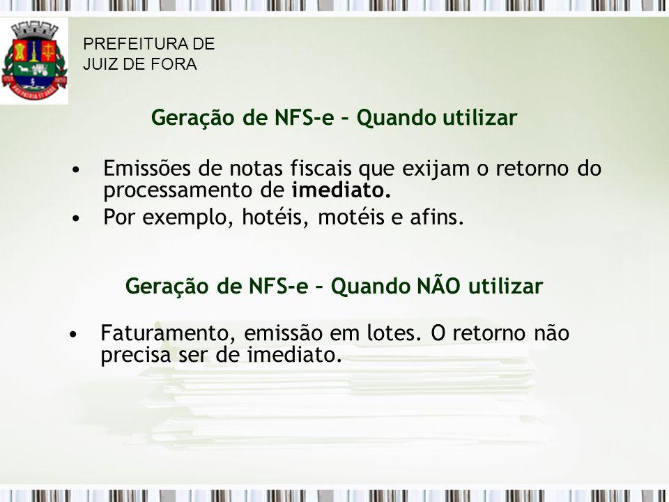 Geração de NFS-e – Quando utilizar Emissões de notas fiscais que exijam o retorno do processamento de imediato.