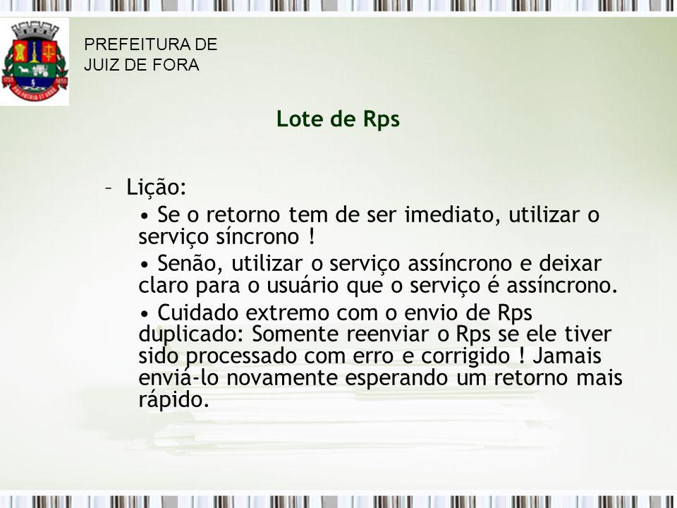 Lote de Rps – Lição: Se o retorno tem de ser imediato, utilizar o serviço síncrono .