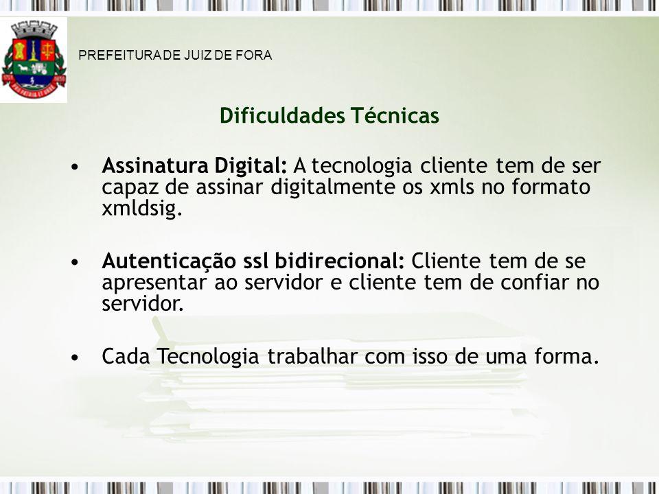 Dificuldades Técnicas Assinatura Digital: A tecnologia cliente tem de ser capaz de assinar digitalmente os xmls no formato xmldsig.