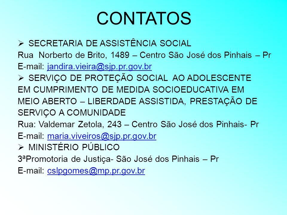 CONTATOS SECRETARIA DE ASSISTÊNCIA SOCIAL Rua Norberto de Brito, 1489 – Centro São José dos Pinhais – Pr E-mail: jandira.vieira@sjp.pr.gov.brjandira.v
