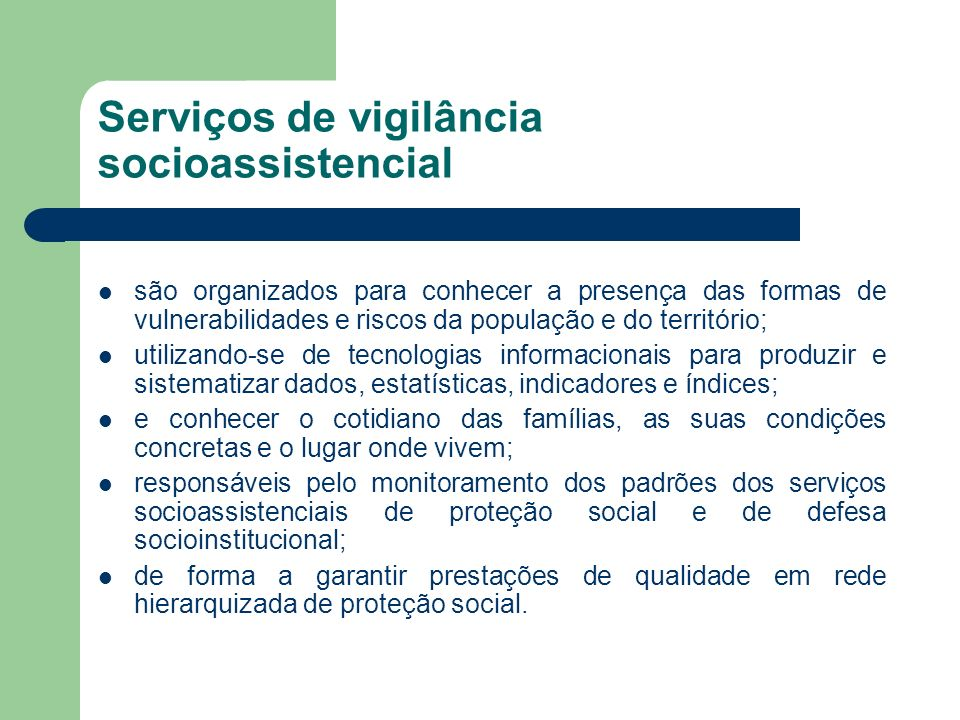 Serviços de vigilância socioassistencial são organizados para conhecer a presença das formas de vulnerabilidades e riscos da população e do território