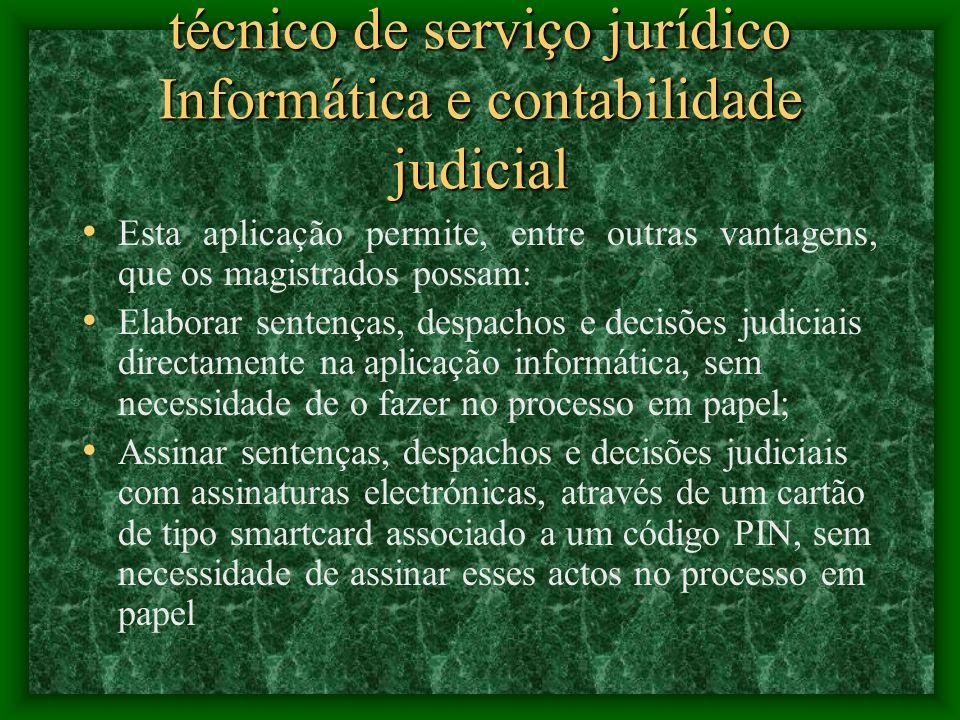 técnico de serviço jurídico Informática e contabilidade judicial Do latim mais rápido, mais célere, é o projecto de desmaterialização dos processos no