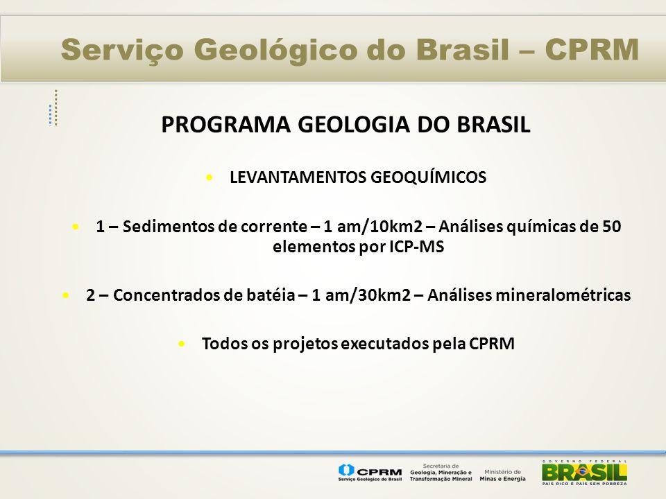 Serviço Geológico do Brasil – CPRM PROGRAMA GEOLOGIA DO BRASIL LEVANTAMENTOS GEOQUÍMICOS 1 – Sedimentos de corrente – 1 am/10km2 – Análises químicas d