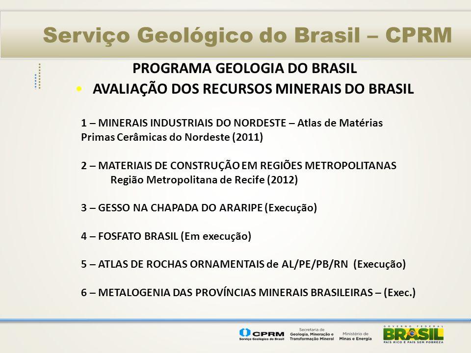Serviço Geológico do Brasil – CPRM PROGRAMA GEOLOGIA DO BRASIL AVALIAÇÃO DOS RECURSOS MINERAIS DO BRASIL 1 – MINERAIS INDUSTRIAIS DO NORDESTE – Atlas