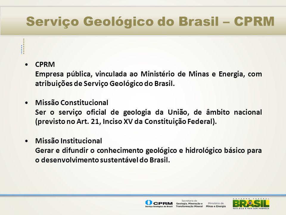 Serviço Geológico do Brasil – CPRM PROGRAMA GEOLOGIA DO BRASIL DADOS FÍSICOS – 2003/2012 AFLORAMENTOS DESCRITOS – 5.434 PROSPECÇÃO GEOQUÍMICA – 36.000 km2 levantados Sedimentos de Corrente – 2.231 Concentrados de Bateia – 627 RECURSOS MINERAIS Ocorrências minerais – 502