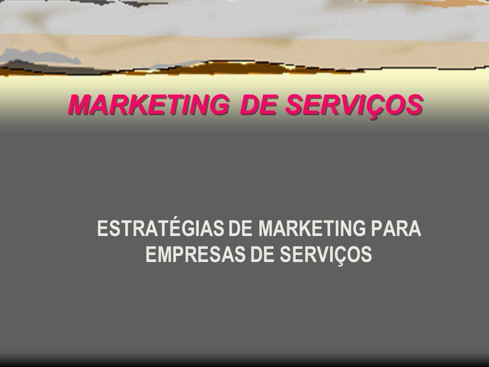 MARKETING DE SERVIÇOS ESTRATÉGIAS DE MARKETING PARA EMPRESAS DE SERVIÇOS