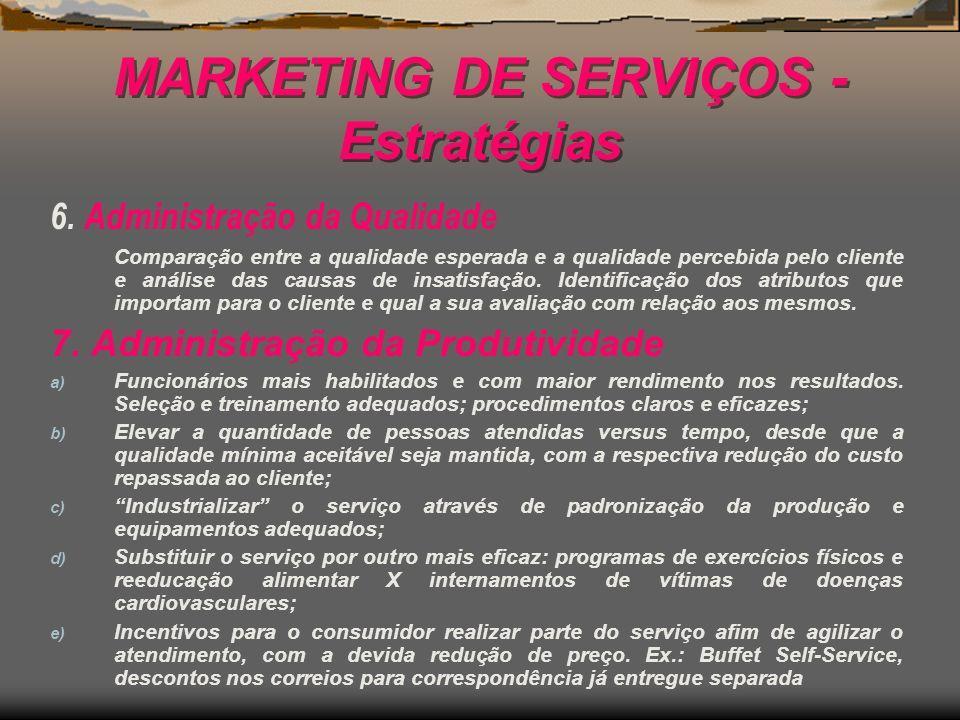 MARKETING DE SERVIÇOS - Estratégias 6. Administração da Qualidade Comparação entre a qualidade esperada e a qualidade percebida pelo cliente e análise