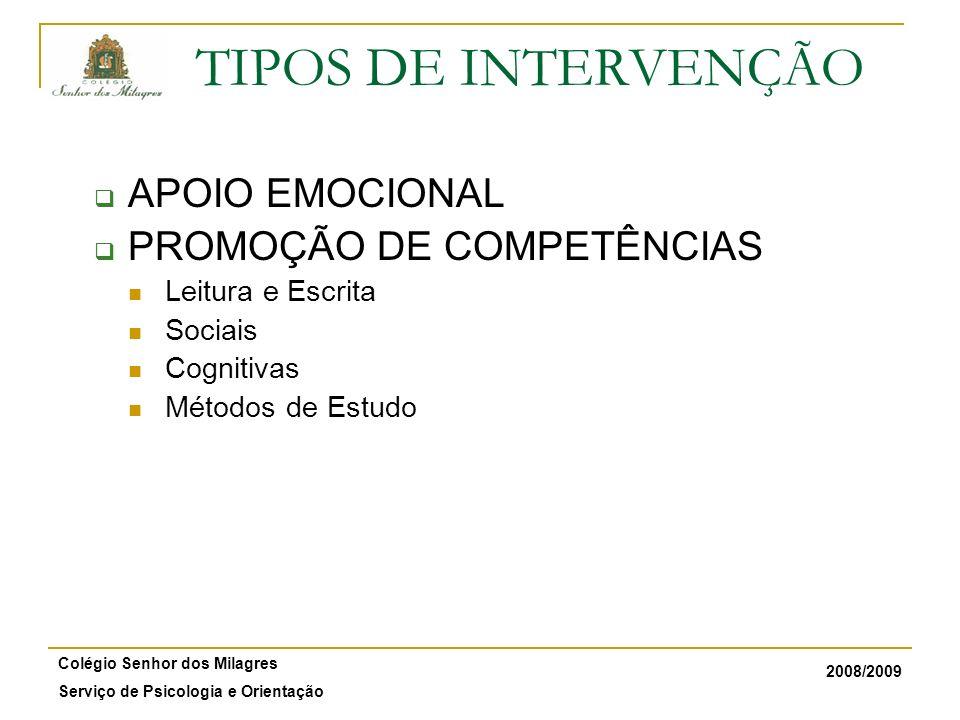 2008/2009 Colégio Senhor dos Milagres Serviço de Psicologia e Orientação TIPOS DE INTERVENÇÃO APOIO EMOCIONAL PROMOÇÃO DE COMPETÊNCIAS Leitura e Escri