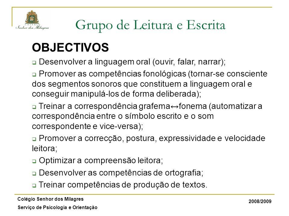 2008/2009 Colégio Senhor dos Milagres Serviço de Psicologia e Orientação Grupo de Promoção Cognitiva OBJECTIVOS Treino da inteligência geral enquanto capacidade de resolução de problemas.