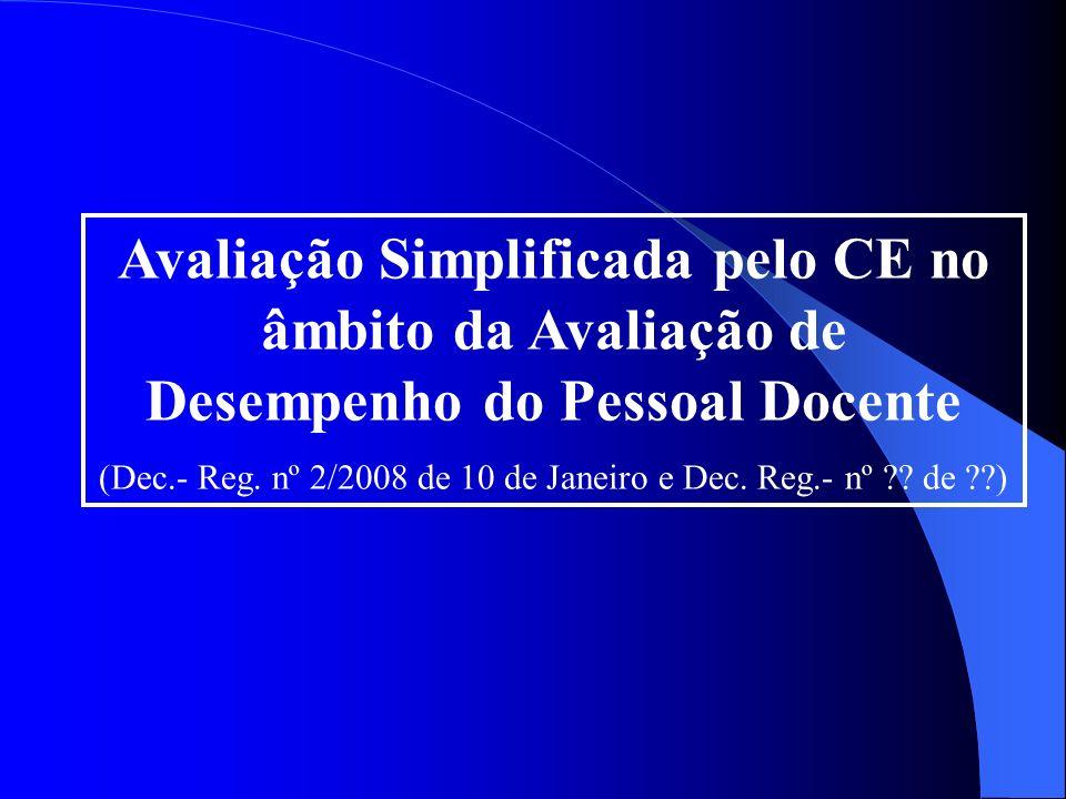 Avaliação Simplificada pelo CE no âmbito da Avaliação de Desempenho do Pessoal Docente (Dec.- Reg.