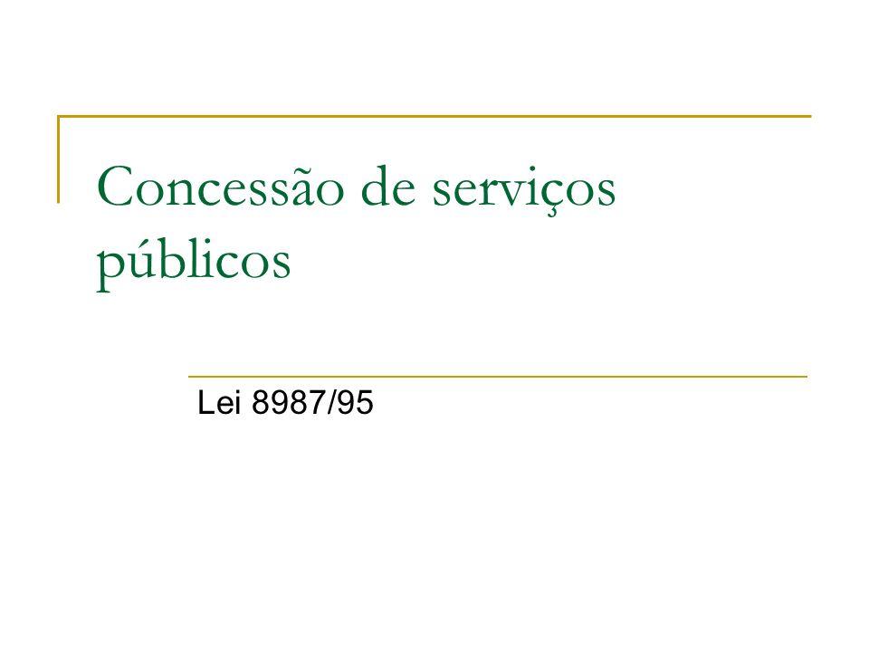 Concessão de serviços públicos Lei 8987/95