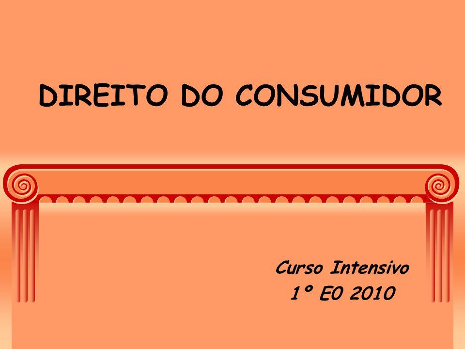 DIREITO DO CONSUMIDOR Curso Intensivo 1º E0 2010