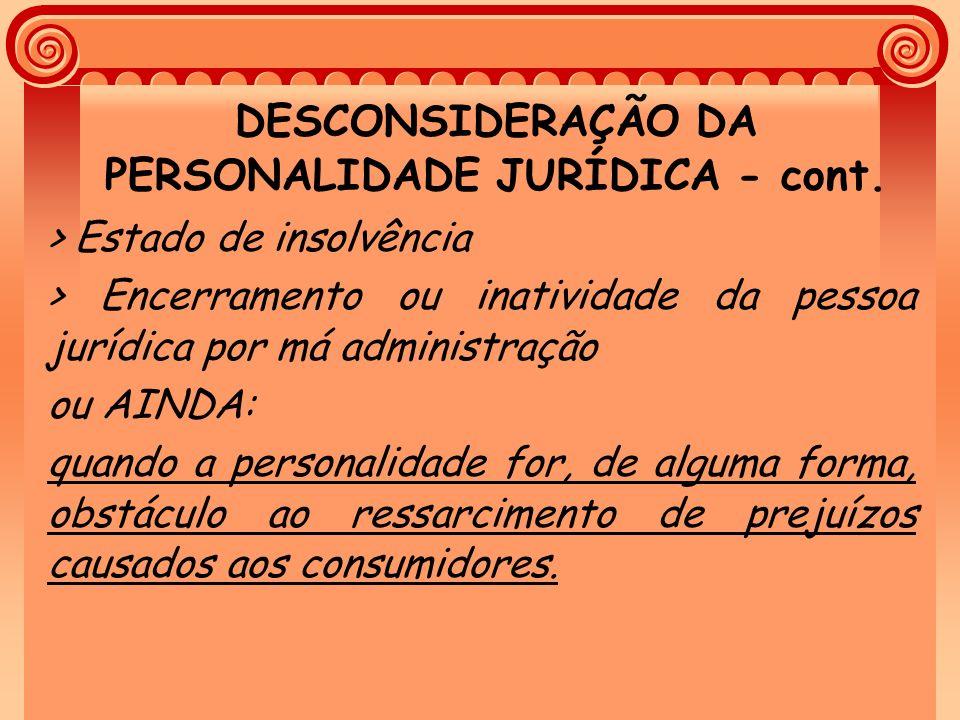 DESCONSIDERAÇÃO DA PERSONALIDADE JURÍDICA - cont. > Estado de insolvência > Encerramento ou inatividade da pessoa jurídica por má administração ou AIN