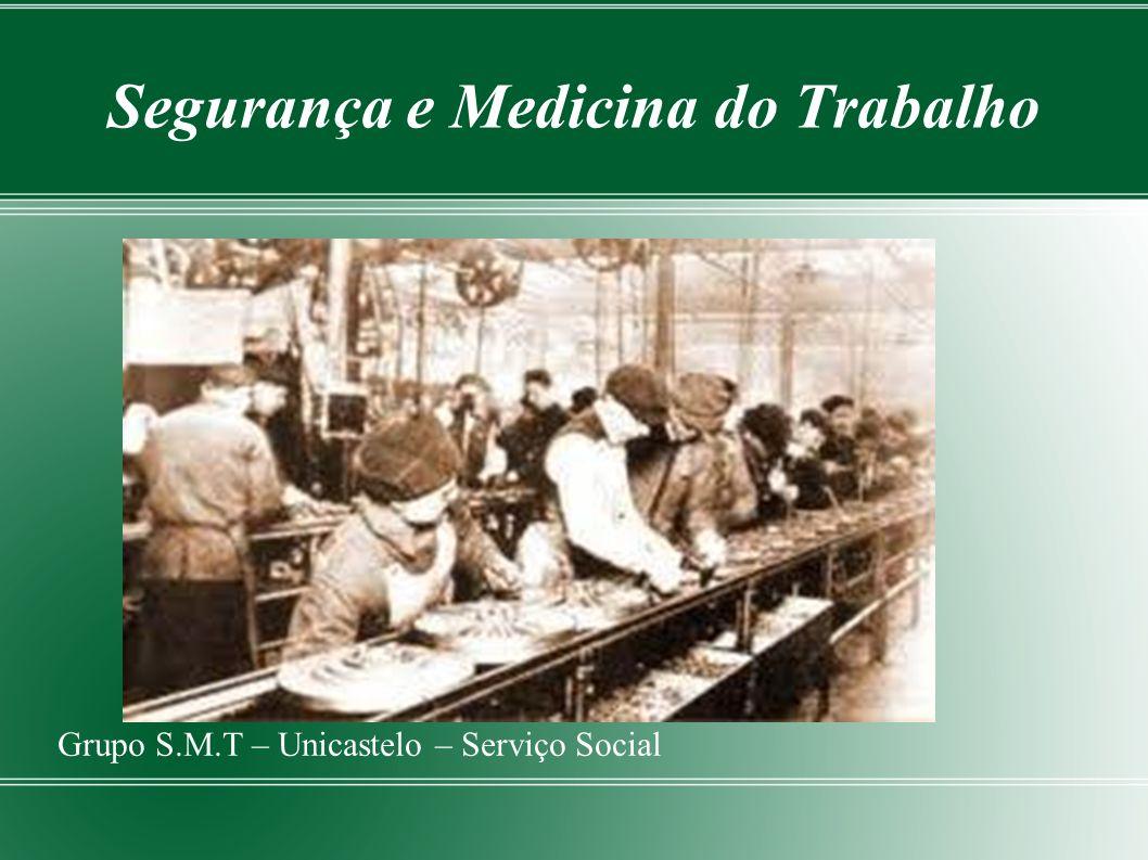 Segurança e Medicina do Trabalho Grupo S.M.T – Unicastelo – Serviço Social